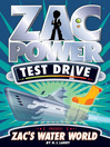 Zac's Water World (eBook): Zac Power Test Drive Series, Book 10