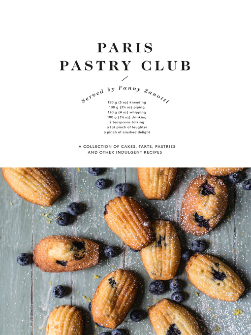 Paris Pastry Club (eBook): A Collection of Cakes, Tarts, Pastries and Other Indulgent Recipes