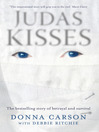 Judas Kisses (eBook): A True Story of Betrayal and Survival