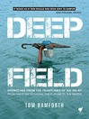 Deep Field (eBook): Dispatches from the Frontlines of Aid Relief, from Pakistan to Kazan, the Punjab to the Pacific