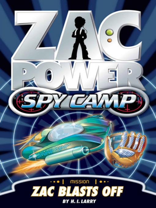 Zac Blasts Off (eBook): Zac Power Spy Camp Series, Book 1