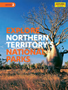 Explore Northern Territory's National Parks (eBook)