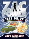 Zac's Bank Bust (eBook): Zac Power Test Drive Series, Book 7