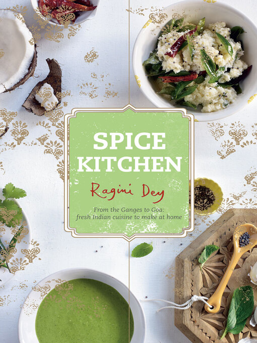 Spice Kitchen (eBook): Authentic Regional Indian Recipes to Reacreate At Home