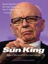 Rupert Murdoch (eBook): The Sun King