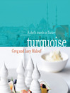 Turquoise (eBook): A Chef's Travels in Turkey