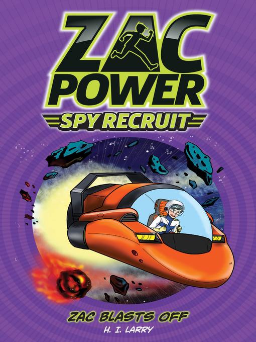 Zac Blasts Off (eBook): Zac Power Spy Recruit Series, Book 1