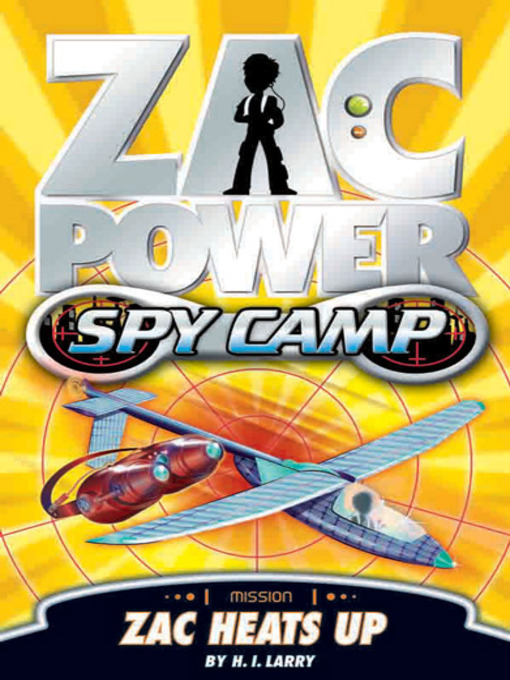 Zac Heats Up (eBook): Zac Power Spy Camp Series, Book 4