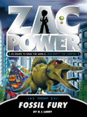 Fossil Fury (eBook): Zac Power Series, Book 24