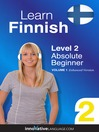 Learn Finnish - Level 2: Absolute Beginner Finnish (MP3): Volume 1: Lessons 1-25