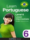Learn Portuguese - Level 6: Lower Intermediate Portuguese (MP3): Lesson 1-25