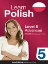 Learn Polish - Level 5: Advanced Polish, Volume 2 (MP3): Volume 1: Lessons 1-25