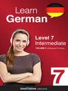 Learn German - Level 7: Intermediate German (MP3): Volume 2: Lessons 1-25