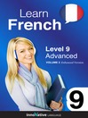 Learn French - Level 9: Advanced French (MP3): Volume 2: Lessons 1-25