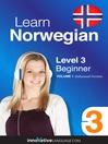 Learn Norwegian - Level 3: Beginner Norwegian (MP3): Volume 1: Lessons 1-25