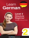 Learn German - Level 2: Absolute Beginner German (MP3): Volume 2: Lessons 1-25