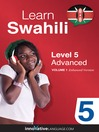 Learn Swahili - Level 5: Advanced Swahili (MP3): Volume 1: Lessons 1-25