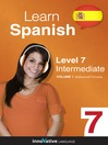 Learn Spanish - Level 7: Intermediate Spanish (MP3): Volume 1: Lessons 1-20