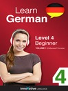 Learn German - Level 4: Beginner German (MP3): Volume 1: Lessons 1-25