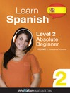 Learn Spanish - Level 2: Absolute Beginner Spanish (MP3): Volume 4: Lessons 1-25