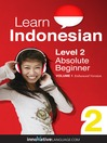 Learn Indonesian - Level 2: Absolute Beginner Indonesian (MP3): Volume 1: Lessons 1-25
