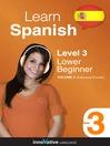 Learn Spanish - Level 3: Lower Beginner Spanish (MP3): Volume 2: Lessons 1-20