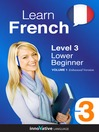 Learn French - Level 3: Lower Beginner French (MP3): Volume 1: Lessons 1-25