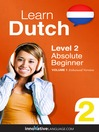 Learn Dutch - Level 2: Absolute Beginner Dutch (MP3): Volume 1: Lessons 1-25