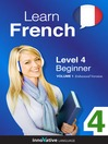 Learn French - Level 4: Beginner French (MP3): Volume 1: Lessons 1-25