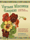 Vintage Wisconsin Gardens (eBook): A History of Home Gardening
