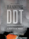 Banning DDT (eBook): How Citizen Activists in Wisconsin Led the Way