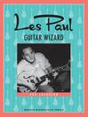 Les Paul (eBook): Guitar Wizard