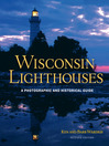 Wisconsin Lighthouses (eBook): A Photographic and Historical Guide