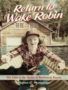 Return to Wake Robin (eBook): One Cabin in the Heyday of Northwoods Resorts