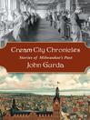 Cream City Chronicles (eBook): Stories of Milwaukee's Past