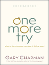 One More Try (eBook): What to Do When Your Marriage Is Falling Apart
