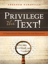 Privilege the Text! (eBook): A Theological Hermeneutic for Preaching