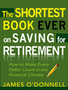 Shortest Book Ever on Saving for Retirement (eBook): How to Make Every Dollar Count in any Financial Climate