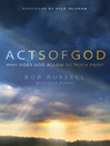 Acts of God (eBook): Why Does God Allow So Much Pain?