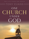 One Church Under God (eBook): His Rule Over Your Ministry
