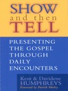 Show and then Tell (eBook): Presenting the Gospel Through Daily Encounters