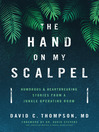 Hand on My Scalpel (eBook): Humorous & Heartbreaking Stories from a Jungle Operating Room