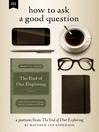 How to Ask a Good Question (eBook): A Portion from The End of Our Exploring