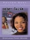 Sober Faith (eBook): Payton Skky Series, Book 2