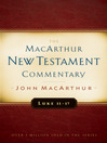 Luke 11-17 MacArthur New Testament Commentary (eBook)