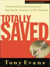 Totally Saved (eBook): Understanding, Experiencing, and Enjoying the Greatness of Your Salvation