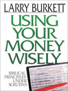 Using Your Money Wisely (eBook): Biblical Principles Under Scrutiny