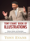 Tony Evans' Book of Illustrations (eBook): Stories, Quotes, and Anecdotes from More Than 30 Years of Preaching and Public Speaking