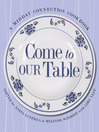 Come to Our Table (eBook): A Midday Connection Cookbook
