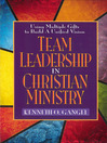 Team Leadership in Christian Ministry (eBook): Using Multiple Gifts to Build a Unified Vision